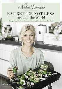 «Eat Better Not Less - Around The World»